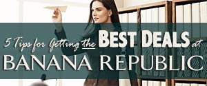 5 Tips for Getting the Best Deals at Banana Republic
