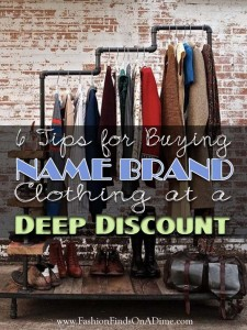 6 Tips for Buying Name Brand Clothing at a Deep Discount