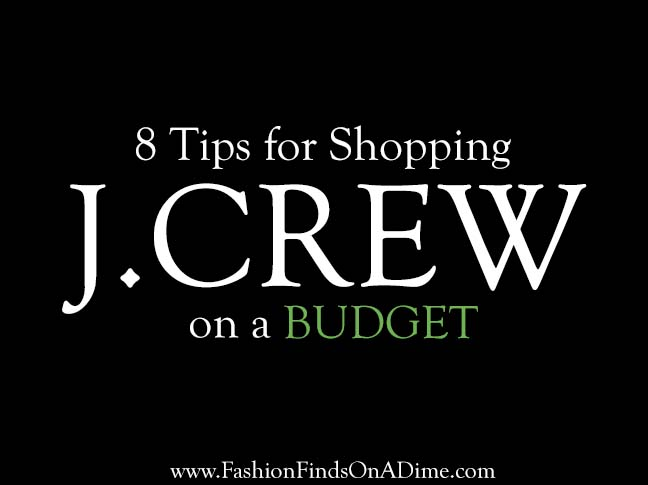 8 Tips for Shopping J.Crew on a Budget